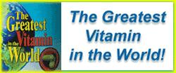 The Greatest Vitamin In The World
